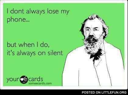 I don't always lose my cell phone