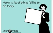 Here's a list of things I'd like to do today