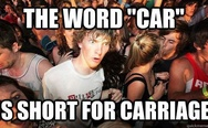 "The word ""car"" is short for carriage."