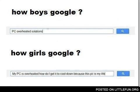 How boys google and how girls google. PC overheated solutions.
