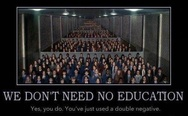 We don't need no education.