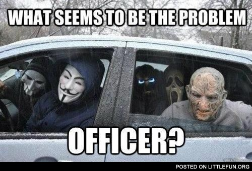 Monsters in the car. What seems to be the problem, officer?