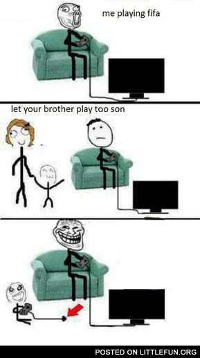 Let your brother play too