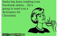 Santa has been reading your status