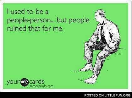 I used to be a people-person