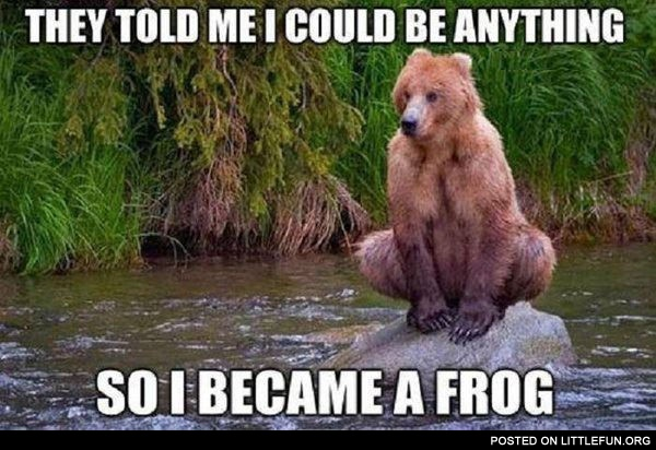 So I became a frog