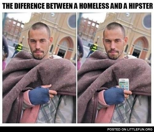 The difference between a homeless and a hipster