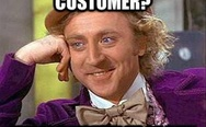 Oh, you are a customer