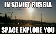 In Soviet Russia space explore you