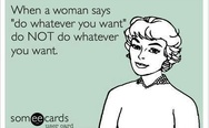 When a woman says