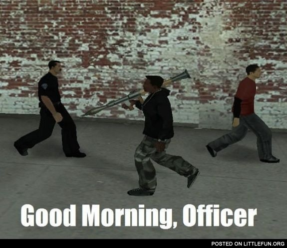 Good Morning, Officer