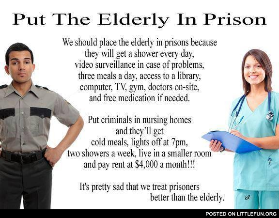 Put the eldery in prison