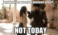 What do we say to the Windows update