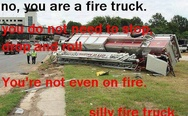 You are a fire truck