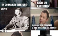 Adolf, eat a snickers