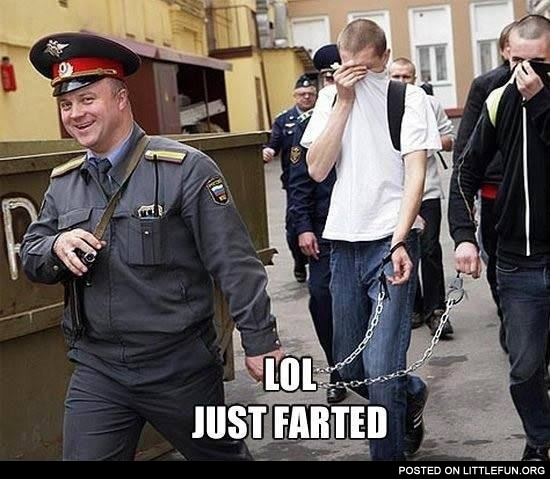 LOL, just farted