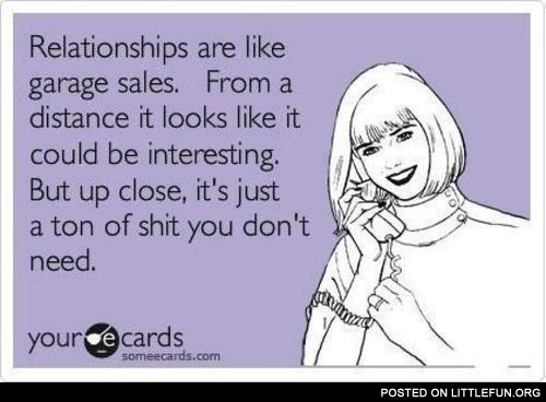 Relationships are like garage sales