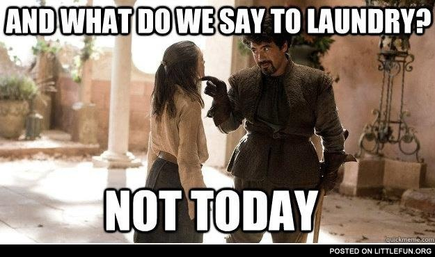 What do we say to loundry