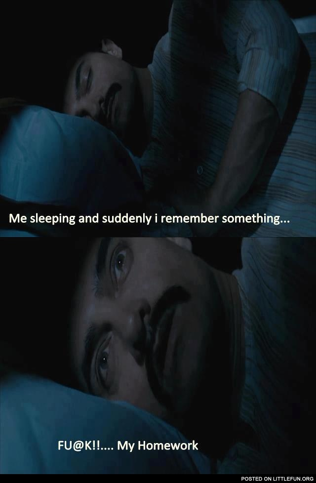Me sleeping and suddenly I remember something