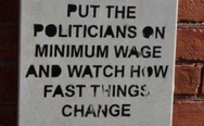 Put the politicians on the minimum wage