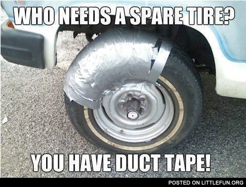 Who needs a spare tire