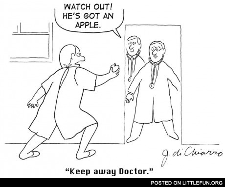Keep away, Doctor