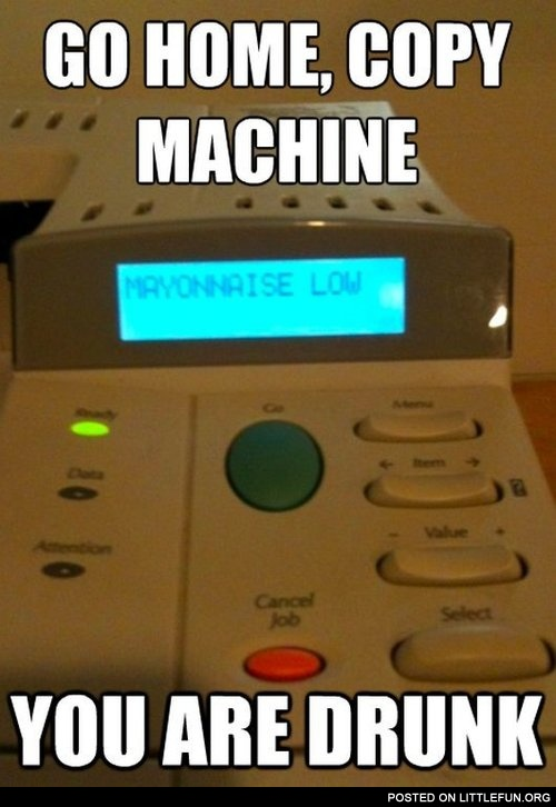 Go home, copy machine
