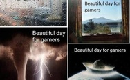 Beatiful day for gamers