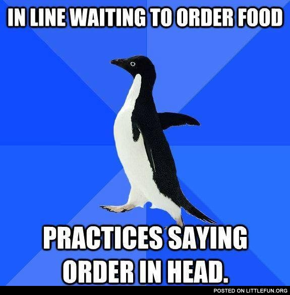 Socially awkward penguin is waiting to order