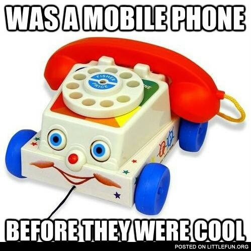 Was a mobile phone before they were cool