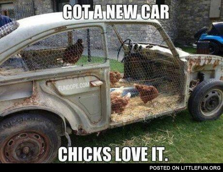 Get a new car, chicks love it