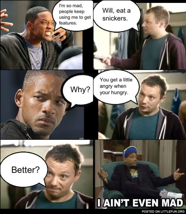 Will, eat a Snickers