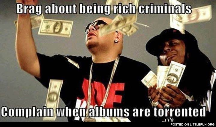 Brag about being rich criminals