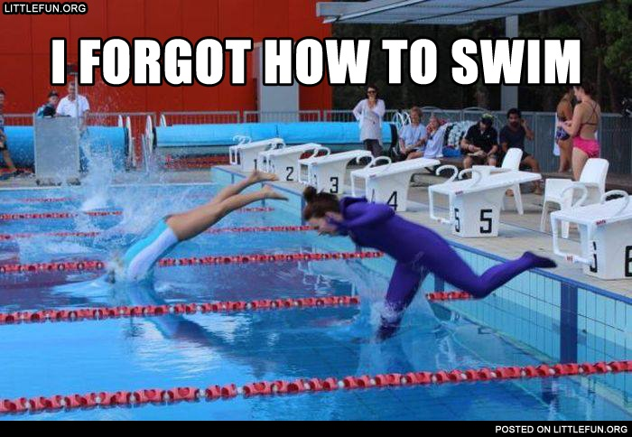 I forgot how to swim