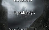 If you find a path with no obstacles