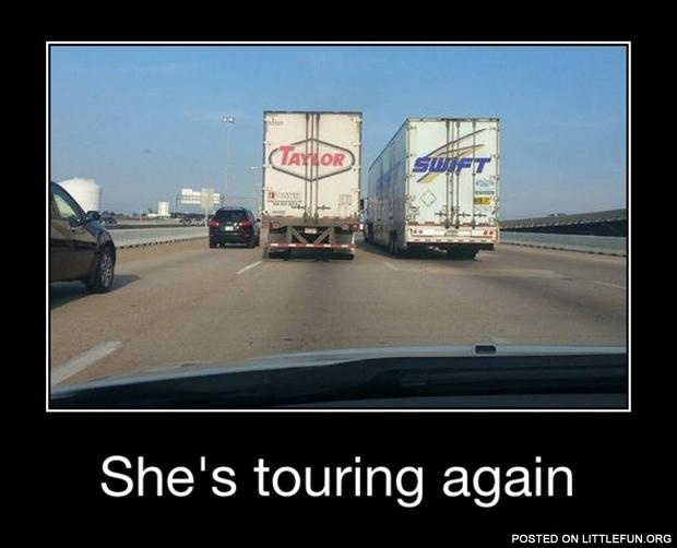 Taylor Swift, she is touring again