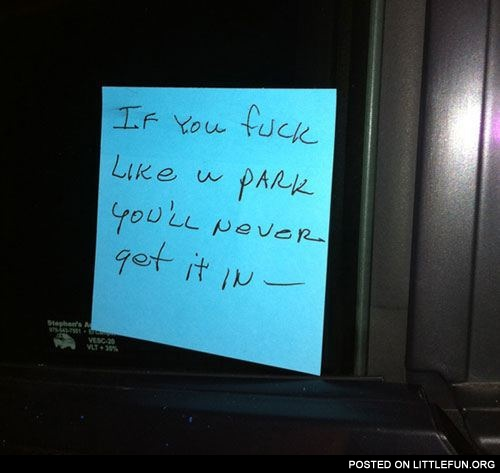 If you f**k like you park