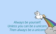 Anless you can be a unicorn
