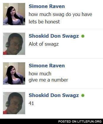 How much swag do you have
