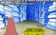 Patrick, look at all these mattresses