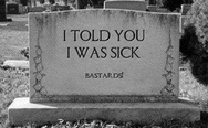I told you, I was sick