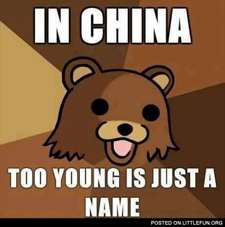 In China too young is just a name