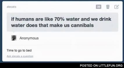If humans are like 70% water