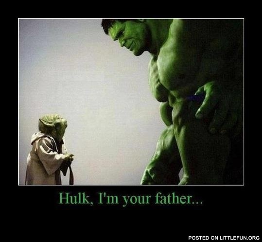 Halk, I'm your father