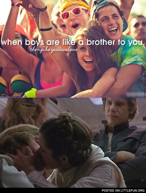 When boys are like a brother to you