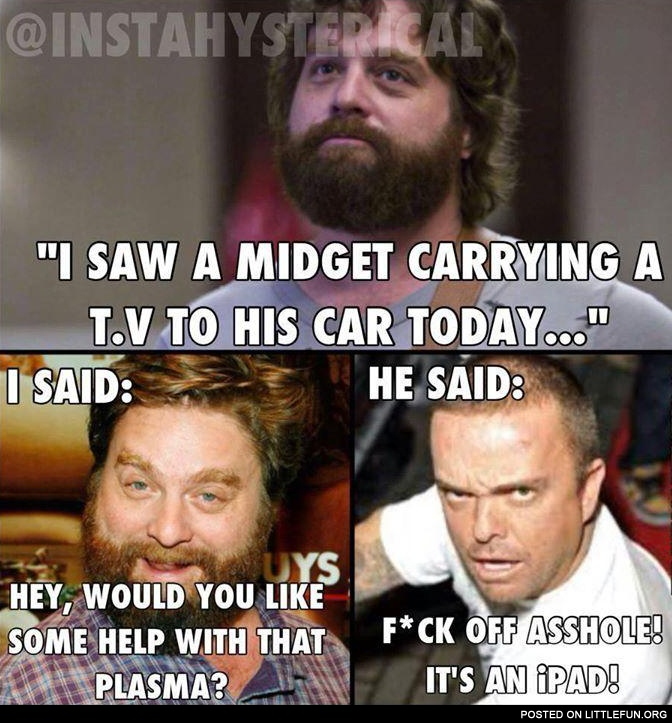 I saw a midged carrying a TV to his car. It was an iPad.