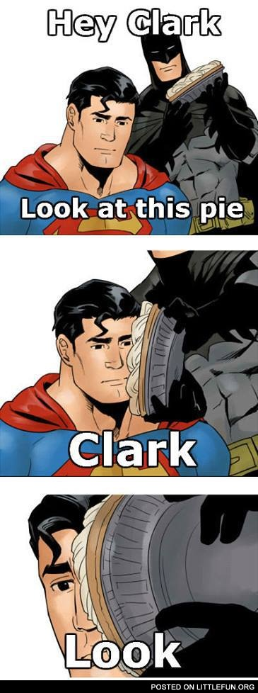 Hey, Clark, look at this pie