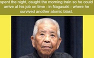 In 1945 a man survived the atomic blast at Hiroshima and Nagasaki