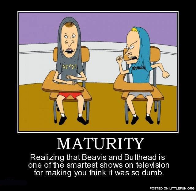 Beavis and Butthead is one of the smartest shows on television
