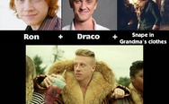 Rom + Draco + Snape in Grandma's clothes = Macklemore